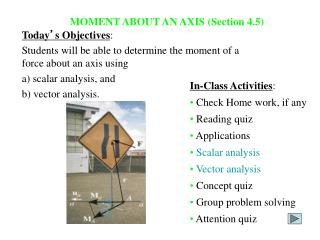 MOMENT ABOUT AN AXIS (Section 4.5)