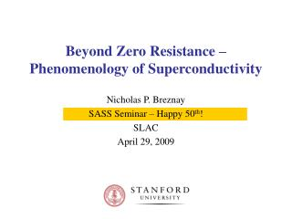 Beyond Zero Resistance   Phenomenology of Superconductivity
