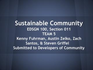 Sustainable Community EDSGN 100, Section 011 TEAM 5