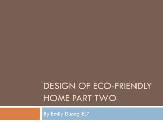 Design of eco-friendly home part two