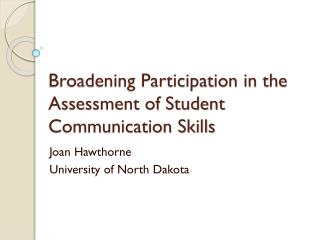 Broadening Participation in the Assessment of Student Communication Skills