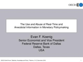 The Use and Abuse of Real-Time and Anecdotal Information in Monetary Policymaking