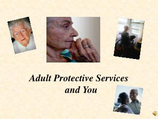 Adult Protective Services and You
