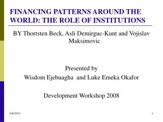 FINANCING PATTERNS AROUND THE WORLD: THE ROLE OF INSTITUTIONS