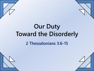Our Duty                   Toward the Disorderly