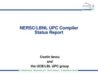 NERSC/LBNL UPC Compiler Status Report