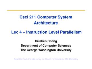 Csci 211 Computer System Architecture  Lec 4 – Instruction Level Parallelism