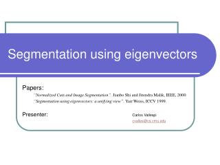 Segmentation using eigenvectors