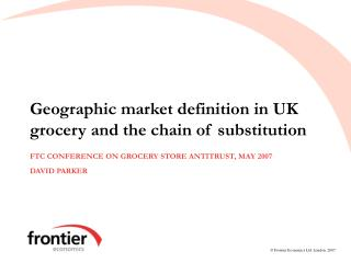 Geographic market definition in UK grocery and the chain of substitution