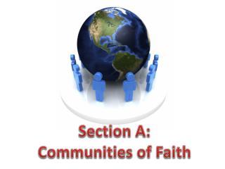 Section A: Communities of Faith