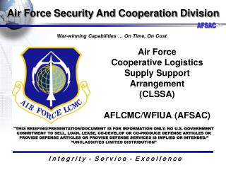 Air Force  Cooperative Logistics Supply Support Arrangement (CLSSA)  AFLCMC/WFIUA (AFSAC)