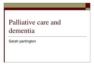 Palliative care and dementia