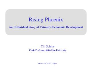 Rising Phoenix An Unfinished Story of Taiwan's Economic Development