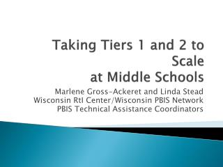 Taking Tiers 1 and 2 to Scale  at Middle Schools