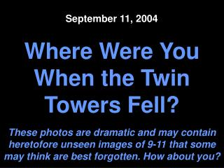 Where Were You When the Twin Towers Fell?