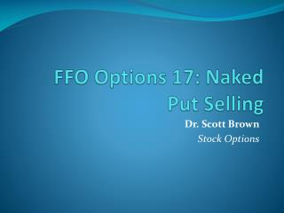 FFO Options 17: Naked Put Selling