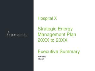 Hospital X Strategic Energy Management Plan  20XX  to  20XX Executive Summary