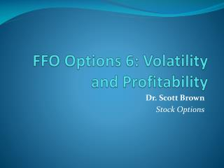 FFO Options 6: Volatility and Profitability