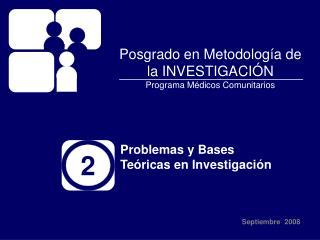 Posgrado en Metodología de la INVESTIGACIÓN Programa Médicos Comunitarios