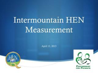Intermountain HEN Measurement