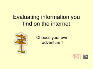 Evaluating information you find on the internet