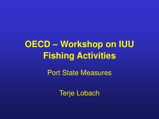 OECD – Workshop on IUU Fishing Activities