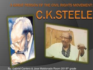 A Great Person of the Civil Rights Movement: C.K.Steele