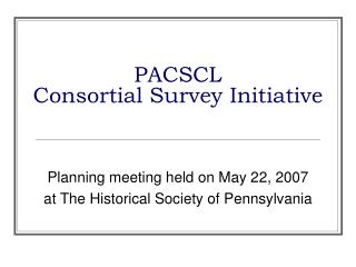 PACSCL Consortial Survey Initiative