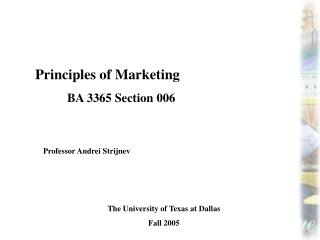 Principles of Marketing 	BA 3365 Section 006