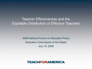 Teacher Effectiveness and the  Equitable Distribution of Effective Teachers