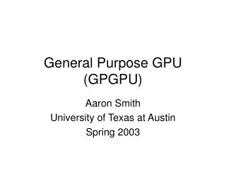General Purpose GPU (GPGPU)