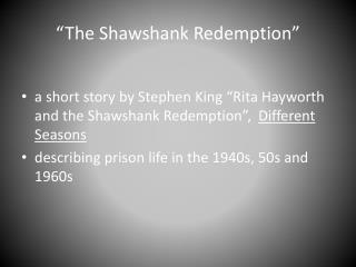 """The Shawshank Redemption"""