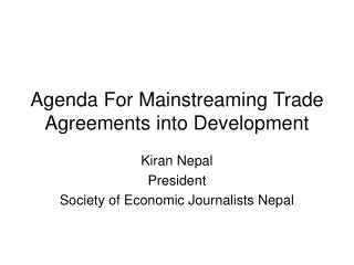 Agenda For Mainstreaming Trade Agreements into Development