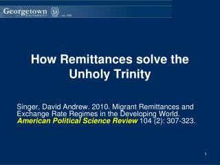 How Remittances solve the Unholy Trinity
