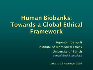 Human Biobanks: Towards a Global Ethical Framework