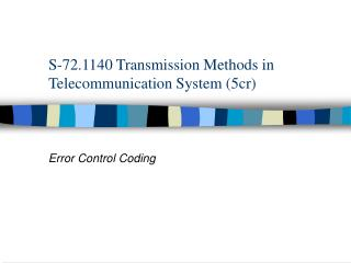 S-72.1140 Transmission Methods in Telecommunication System (5cr)