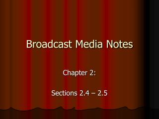 Broadcast Media Notes