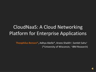 CloudNaaS : A Cloud Networking Platform for Enterprise Applications