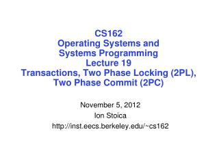 November 5, 2012 Ion Stoica inst.eecs.berkeley/~cs162