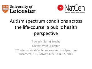 Autism spectrum conditions across the  life-course   a public health  perspective
