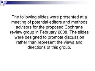 CONTEXT & PROCESS Meeting of the Cochrane Public Health Editorial Group