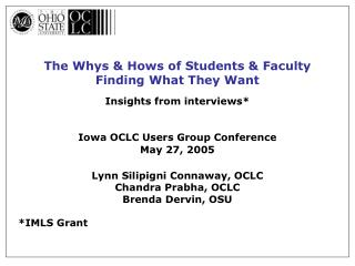 The Whys & Hows of Students & Faculty          Finding What They Want Insights from interviews*