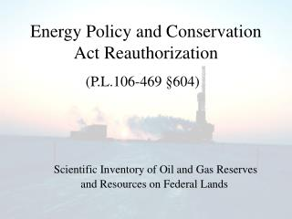 Energy Policy and Conservation Act Reauthorization