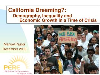 California Dreaming?:  Demography, Inequality and          Economic Growth in a Time of Crisis