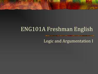 ENG101A Freshman English