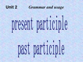present participle      past participle