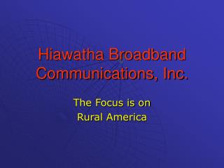 Hiawatha Broadband Communications, Inc.
