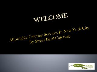 Affordable Catering Services In New York City By Sweet Basil Catering.