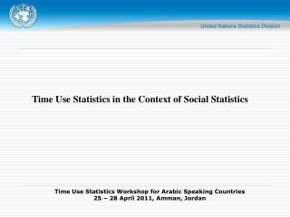 Time Use Statistics in the Context of Social Statistics