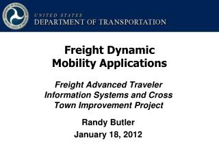 Freight Advanced Traveler Information Systems and Cross Town Improvement Project Randy Butler